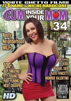 I Wanna Cum Inside Your Mom #34
