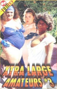 Xtra Large Amateurs #3